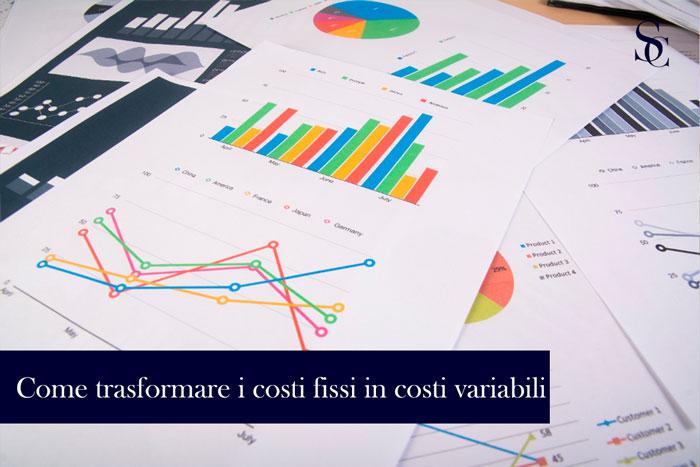 Azienda mia quanto mi costi! Come trasformare i tuoi costi fissi in costi variabili